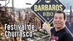 Festival de Churrasco Bárbaros Bbq 2017 - Churrasqueadas