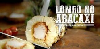 Lombo no Abacaxi - Churrasqueadas