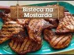 Bisteca na Mostarda - Churrasqueadas
