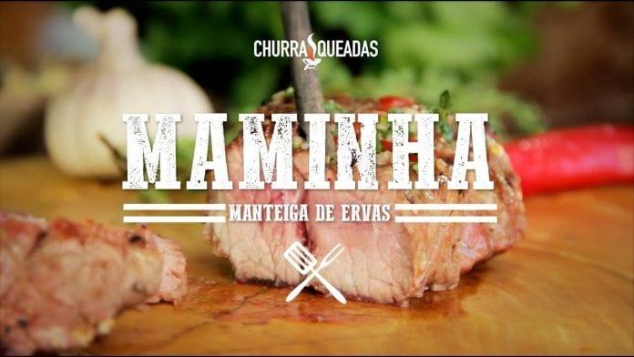 Maminha Manteiga de Ervas (Part. Paulo Pioli & Miguelzinho) - Churrasqueadas