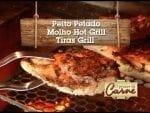 Peito Pelado - Molho Hot Grill - Tiras Grill - Churrasqueadas