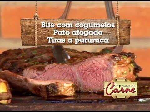 Bife com Cogumelo - Pururuca - Pato Afogado - Churrasqueadas