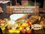 Bacalhau - Melão Recheado - Cogumelo Grelhado - Churrasqueadas