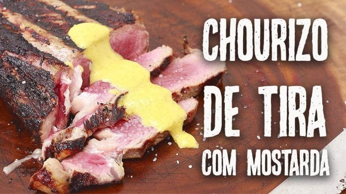 Chourizo de Tira com Mostarda Doce - Churrasco - Canal Rango