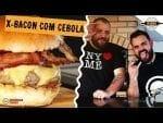 X-Bacon com Cebola Caramelizada (Sem Açúcar) - Feat. Fabrício, Hambúrguer Perfeito - Canal Rango