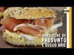 Sanduíche de Presunto Crú com Queijo Brie e Molho de Mel e Mostarda - Canal Rango