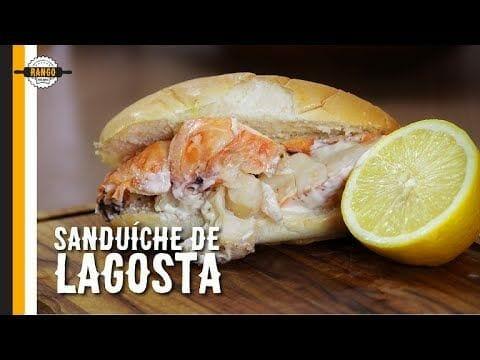 Sanduíche de Lagosta - Lagosta Cozida - Especial Sanduíches - Canal Rango