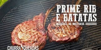 Prime Rib e Batatas na Mostarda - Churrasqueadas