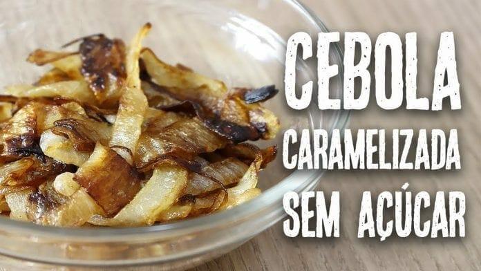Cebola Caramelizada sem Açúcar - Canal Rango