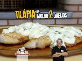 Como Fazer Tilápia com Molho 2 Queijos (Peixe Grelhado) - Tv Churrasco-SITE